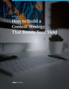 Webinar: How to Build a Content Strategy That Boosts Your Yield