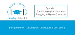 Hashtag Higher Ed Podcast Episode 1 Emily Brennan