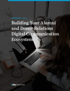 Building Your Alumni and Donor Relations Digital Communication Ecosystem