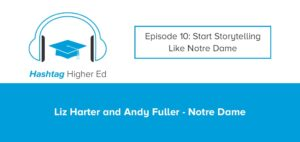 Hashtag Higher Ed Podcast Notre Dame Stories