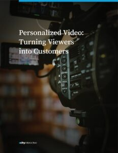 Personalized Video: Turning Viewers Into Customers
